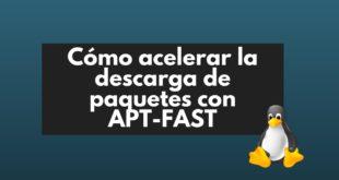 Descarga de paquetes en Ubuntu/Debian con Apt-fast