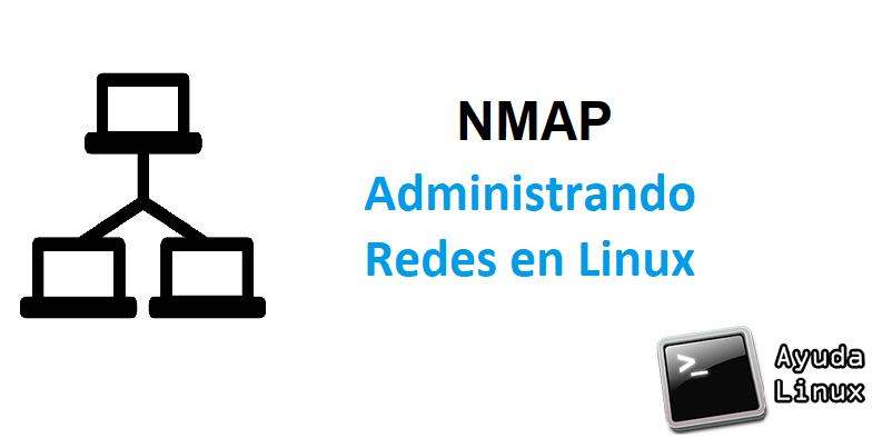 Comando NMAP: Como administrar redes en linux desde el terminal