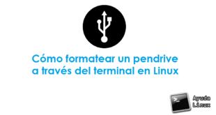 Cómo formatear un pendrive a través del terminal en Linux