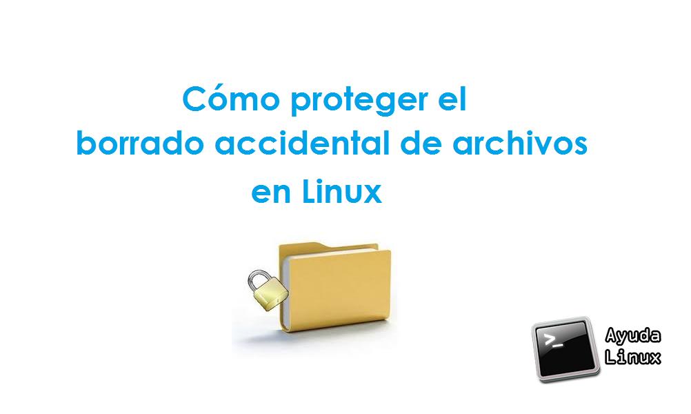 Photo of Cómo proteger el borrado accidental de archivos en Linux