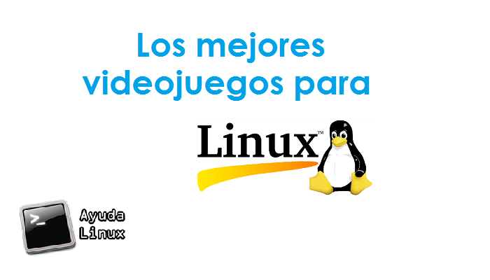 Los mejores videojuegos para Linux