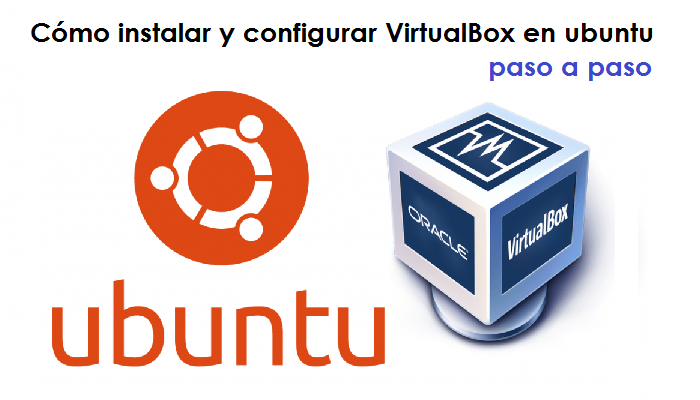 Photo of Cómo instalar y configurar VirtualBox en ubuntu paso a paso