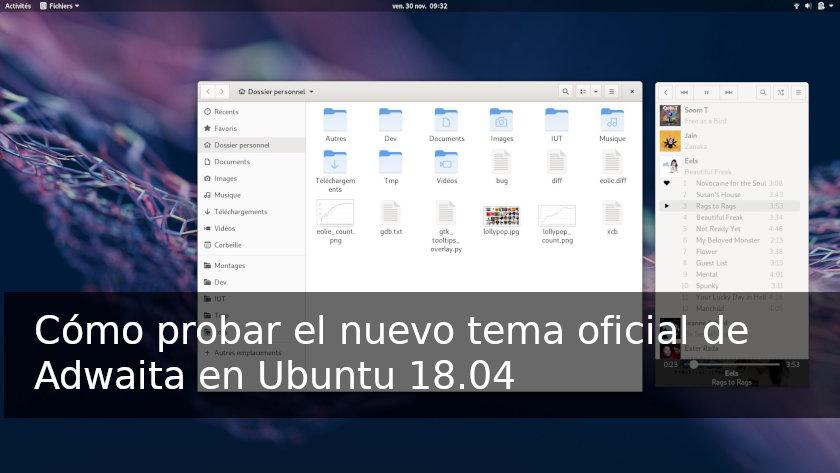 Cómo probar el nuevo tema oficial de Adwaita en Ubuntu 18.04