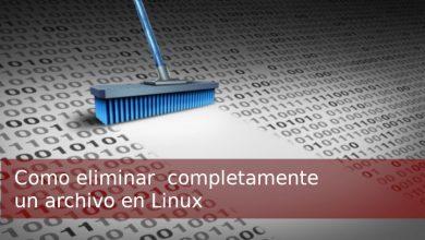 Photo of Como eliminar completamente un archivo en Linux [ 2019 ]