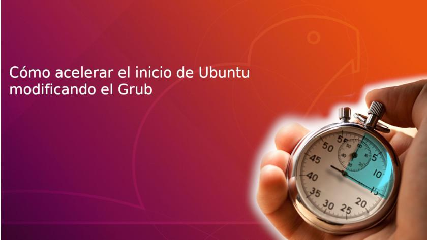 Cómo acelerar el inicio de Ubuntu modificando el Grub