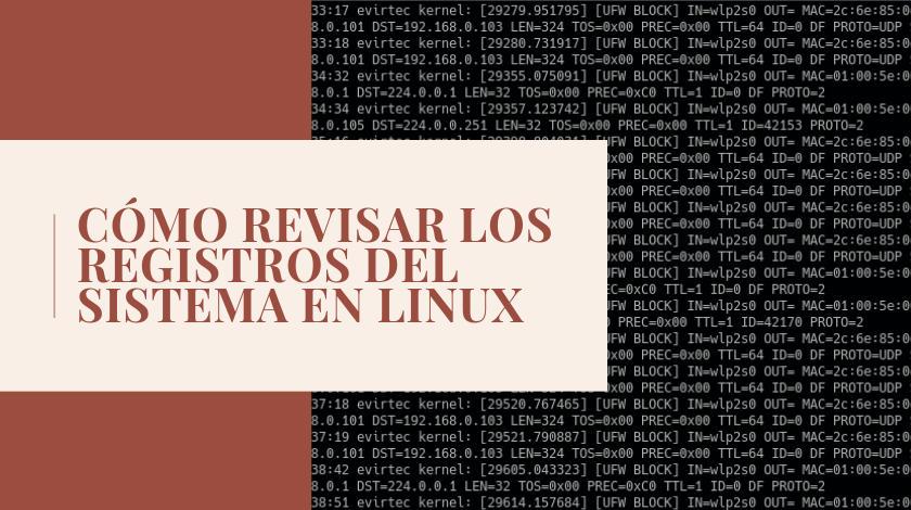 Cómo revisar los registros del sistema en Linux