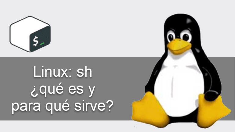 Linux sh ¿Qué es y para que sirve?