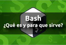 Photo of Bash shell: ¿Qué es y para que sirve?