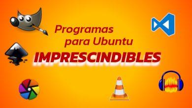 Photo of Programas para Ubuntu imprescindibles cuando lo instalas desde cero