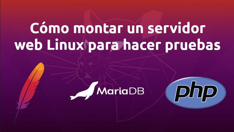 Cómo montar un servidor web en Linux para hacer pruebas