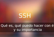 Photo of SSH:  Qué es, que puedo hacer con él y su importancia